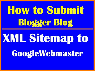 How to Submit Blogger (Blogspot) Blog XML Sitemap to Webmaster Tool (Search Console)