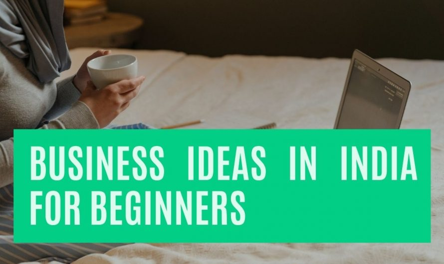 Unique Best Business Ideas in India for Beginners(with Low Investment)